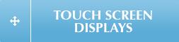 TouchScreenDisplays
